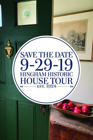 2019 Hingham Historic House Tour Save the Date